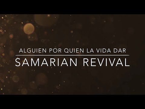 Musica Cristiana - Alguien Por Quien La Vida Dar - Samaritan Revival