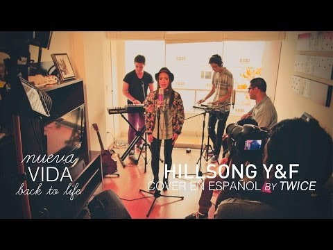 Hillsong Young & Free - Back to life (cover en español by TWICE)