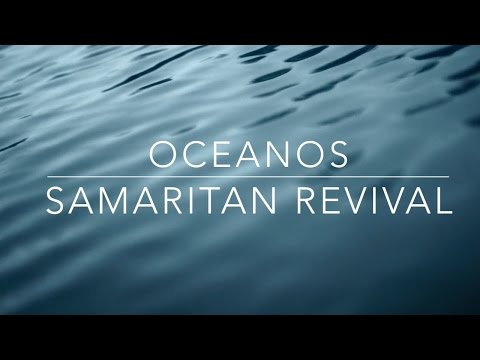 Oceanos - Samaritan Revival (Oceans - HILLSONG UNITED) - Videoclip - Música Cristiana