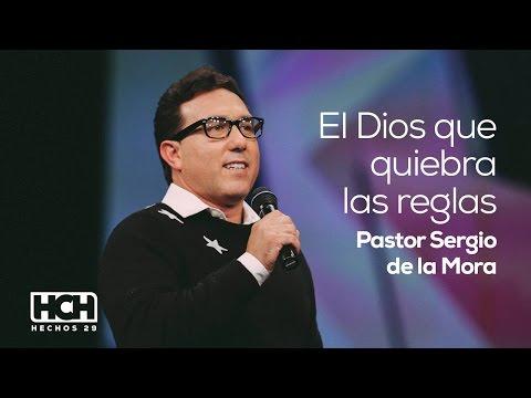 El Dios que rompe reglas - Sergio De La Mora (Hechos 29, 2014)