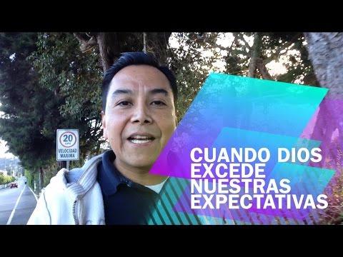 Cuando Dios excede nuestras expectativas - Luis Bravo