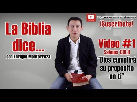 Dios cumplirá su propósito en ti - La Biblia dice... Salmos 138:8 - Enrique Monterroza