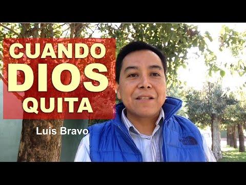 Cuando Dios quita - Luis Bravo