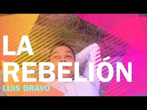La Rebelión - Luis Bravo
