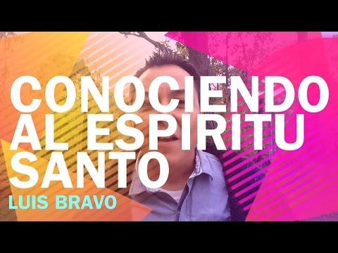Conociendo al Espíritu Santo - Luis Bravo