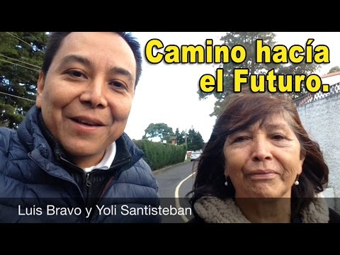 Camino hacia el futuro - Luis Bravo & Yoli Santisteban