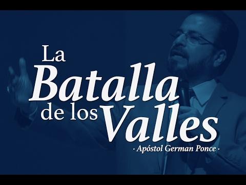 Apóstol German Ponce | La batalla de los valles