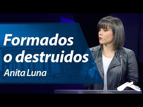 Formados o Destruidos - Anita Luna (Hechos 29, 2014)