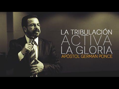 Apóstol German Ponce -La Tribulación Activa La Gloria domingo 9 de agosto, 2015