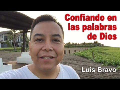 Confiando en las palabras de Dios - Luis Bravo