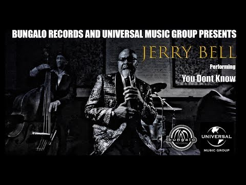 Jerry Bell - You Don't Know