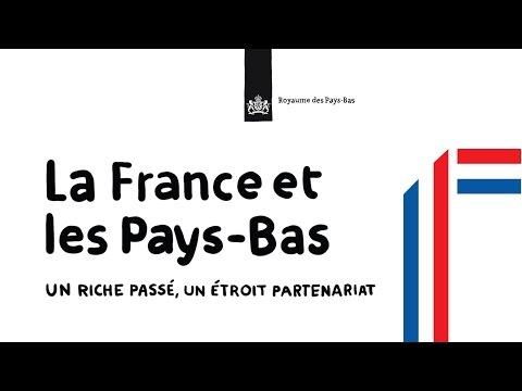 La France et les Pays-Bas : un riche passé, un étroit partenariat