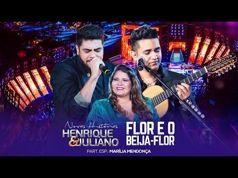 Henrique e Juliano - Flor E O Beija-Flor