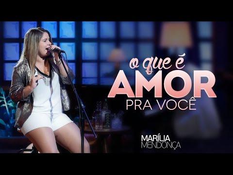 Marília Mendonça - O Que é Amor para Você