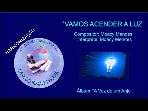 Moacy Mendes - Vamos acender a luz