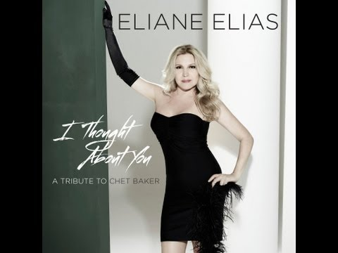 Eliane Elias - I Thought About You (A Tribute To Chet Baker) 2013