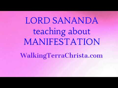 LORD SANANDA TEACHES MANIFESTATION
