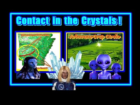 Contact in the Crystals 2017  ! Arkansas is the New Sedona !!