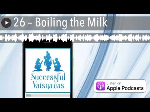26 – Boiling the Milk