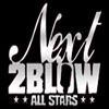 NEXT 2 BLOW ALL STARS