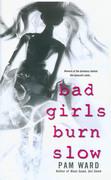 Bad Girls Burn Slow copy 1
