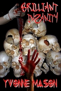 Brilliant insanity  the Latest Edition with more to the story
