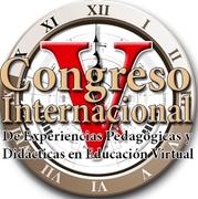 V CONGRESO INTERNACIONAL DE EXPERIENCIAS PEDAGÓGICAS Y DIDÁCTICAS EN EDUCACIÓN VIRTUAL