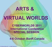 ARTS & VIRTUAL WORLDS - CYBERWORLDS 2011 Special Session