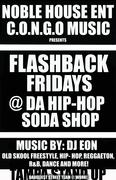 FLASHBACK FRIDAYS@ THE HIP HOP SODA SHOP