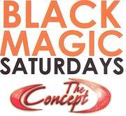 Black Magic Saturdays!!!