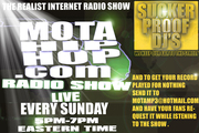 JOIN US LIVE EVERY SUNDAY MotaHipHop.com Radio 5pm-7pm eastern time