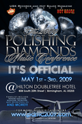 UGK Records & Hot Sauce Magazine Presents The 2009 Polishing DIamonds Music Conference