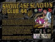 SHOWCASE SUNDAYS @ CLUB 44 1919 Main St.