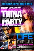 TUE SEPT 11TH  TRINA/THE BADDEST CHIC & YOUNG COOLEY'S MIXTAPE RELEASE PARTY @LIFE NIGHTCLUB!!