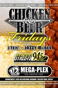 CHICKEN & BEER FRIDAYS HOSTED BY STREETZ 94.5FM'S J-TEK & JAZZY McBEE @ATL'S NEW 112 MEGAPLEX!! FREE CHICKEN & $4 BEERS ALL NIGHT!!