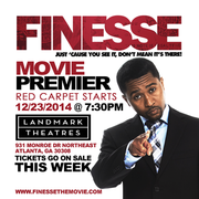 "12/23 ""FINESSE"" ATL MOVIE PREMIERE @LANDMARK THEATERS RED CARPET STARTS @7:30PM"