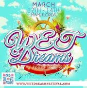 Wet Dreams Festival - Miami, Florida