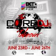 The Core DJ's Takeover in Los Angeles (BET WEEKEND 2016)