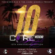The Core Model 10 Year Anniversary in Miami (Aug 19th-22nd)