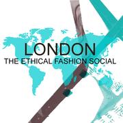 ETHICAL FASHION SOCIAL - LONDON