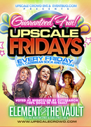 UPSCALE CROWD ENT. & EVENTBUG.COM PRESENTS UPSCALE FRIDAYS
