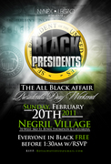 BLACK PRESIDENTS All Black Affair Sun. 2/20 @ Negril Village. Everyone FREE in BLACK before 1:30am