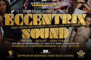 ECCENTRIX SOUND Summer Madness takeover @ Hard Rock Casino. Open CIROC Bar for Ladies.