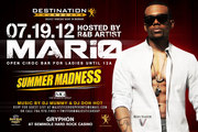 Summer Madness: feat. R&B star MARIO. Open CIROC bar for ladies til 12am.
