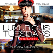 LUXURIOUS TUESDAYS AFTER-WORK @ CHELSEA MANOR