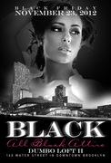 BLACK - Friday November 23rd at Dumbo Loft II