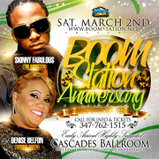 SATURDAY MARCH 2ND BOOMSTATION ANNIVERSARY SKINNY FABULOUS & DENISE BELFON LIVE @CASCADES BALLROOM