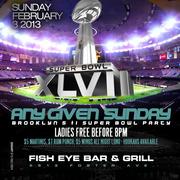 ANY GIVEN SUNDAY Brooklyn's #1 Super Bowl Party at FISH EYE BAR & GRILL