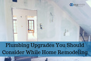 Plumbing Upgrades You Should Consider While Home Remodeling