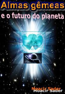 Capa do livro digital Almas gêmeas e futuro do planeta - Moacir Sader